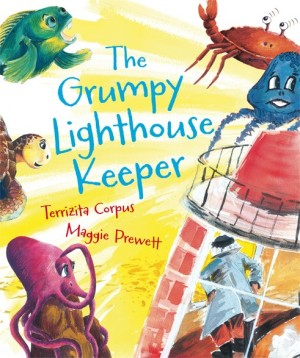 The Grumpy Lighthouse Keeper by Terrizita Corpus and Maggie Prewett